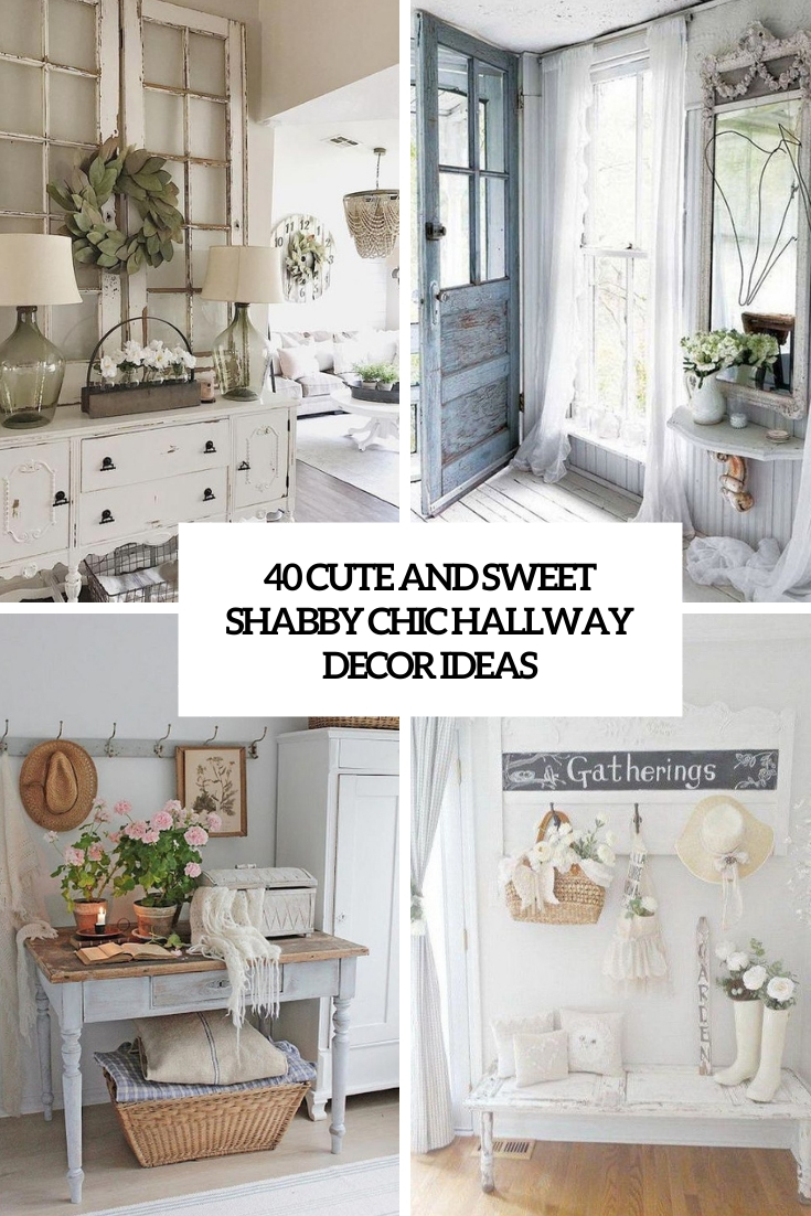 cute and sweet shabby chic hallway decor ideas cover