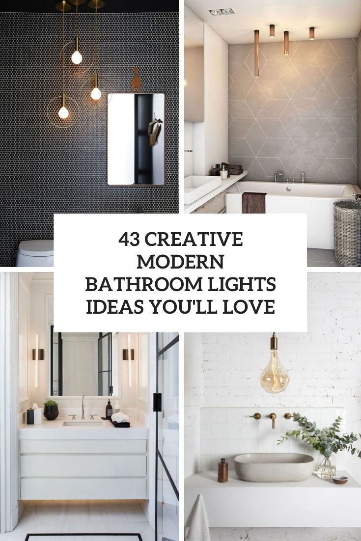 43 Creative Modern Bathroom Lights Ideas You'll Love