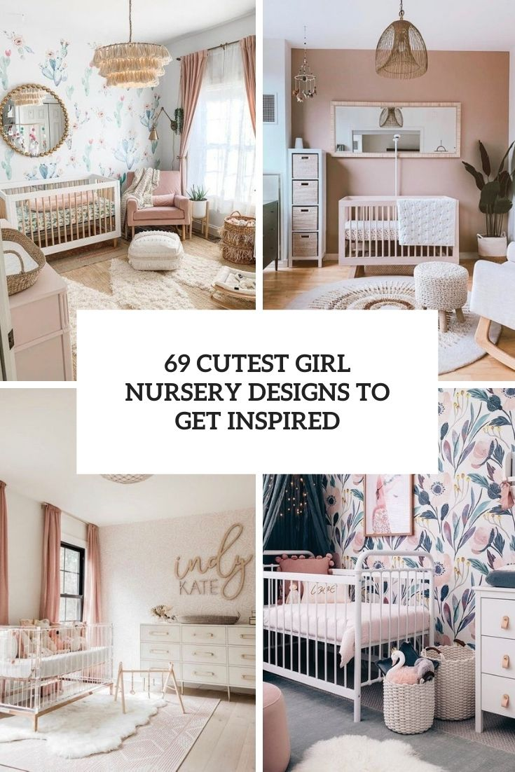 69 Cutest Girl Nursery Designs To Get Inspired