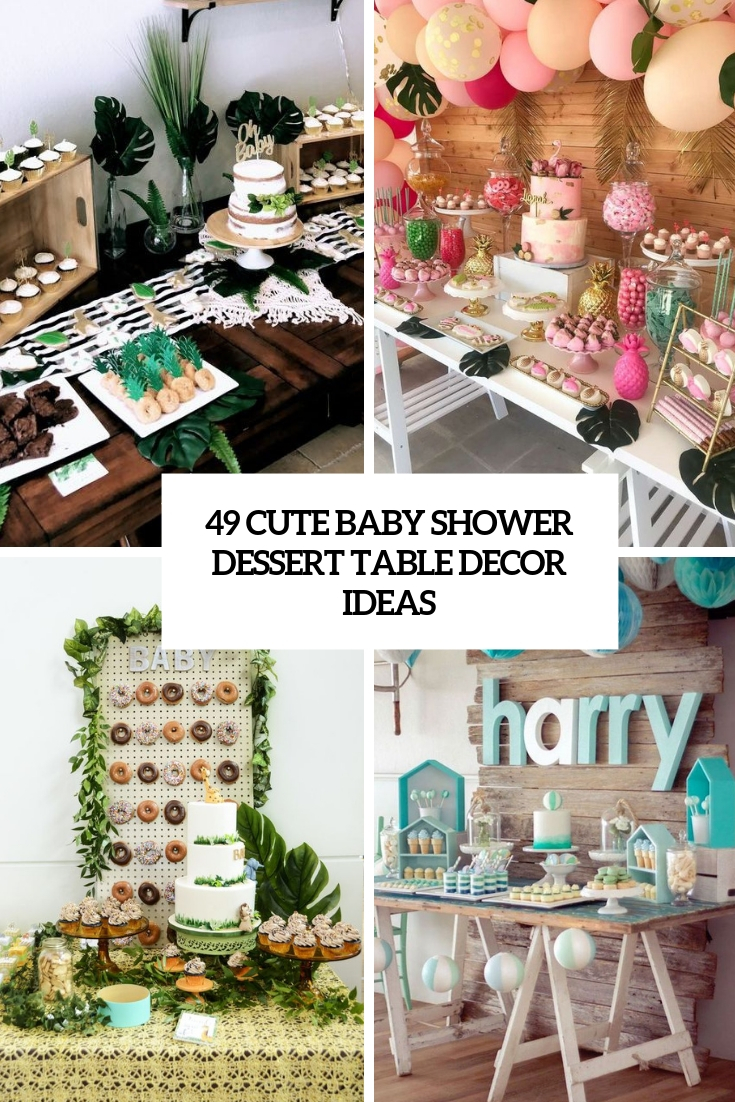 49 Cute Baby Shower Dessert Table Décor Ideas