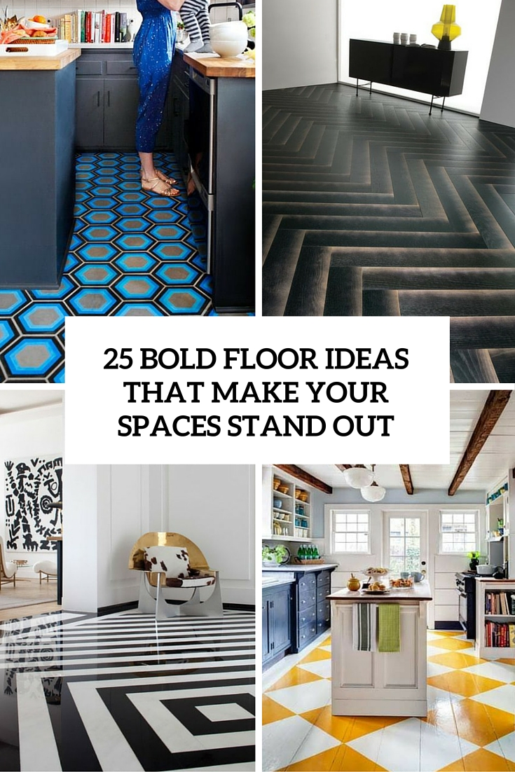 bold floor ideas that make your spaces stand out cover