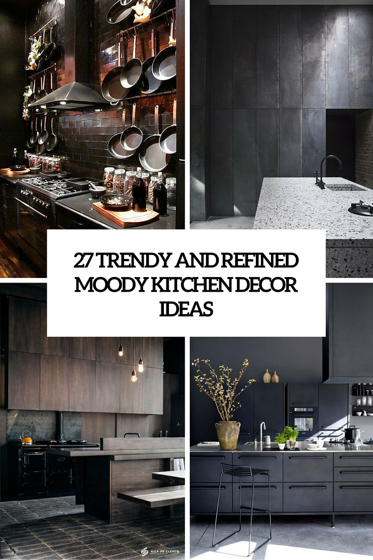 trendy and refined moody kitchen decor ideas cover