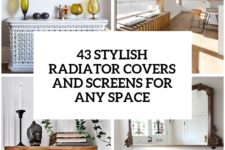 27 stylish radiator covers and screens for any space cover