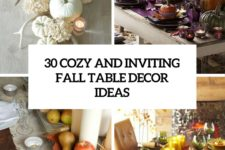 30 cozy and inviting fall table decor ideas cover