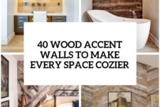 30 wood accent walls to make every space cozier cover