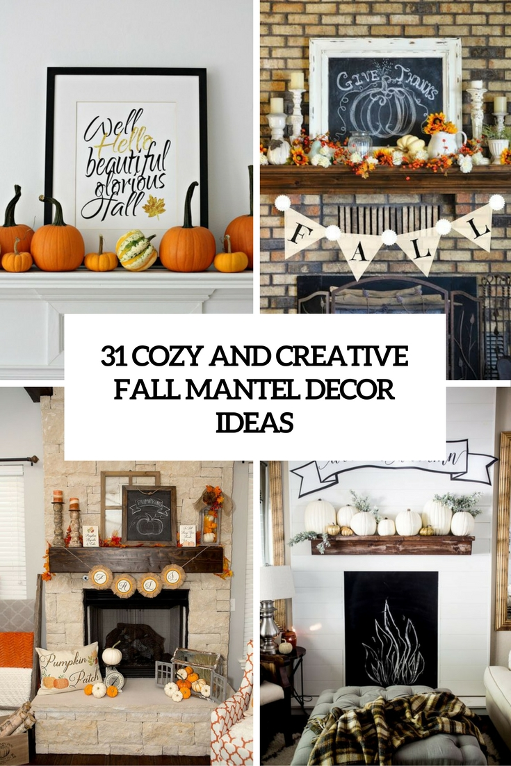 31 Cozy And Creative Fall Mantel Décorating Ideas
