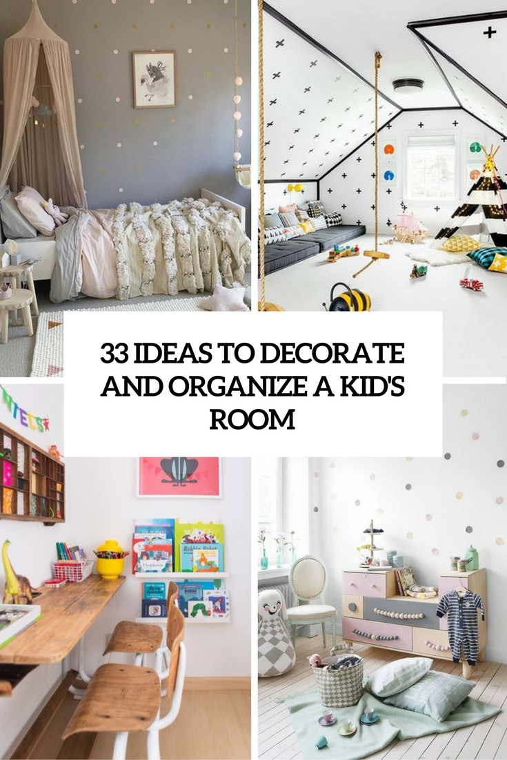 33 Ideas To Decorate And Organize A Kidu0027s Room