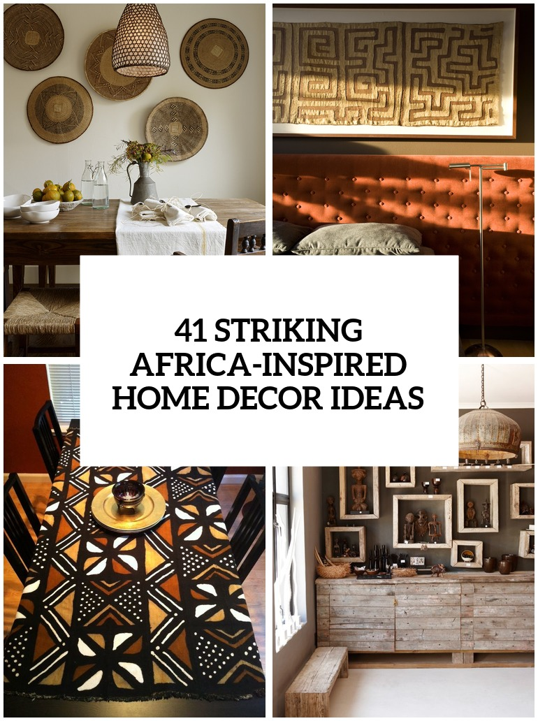 33 striking africa inspired home decor ideas digsdigs for Home interiors decor