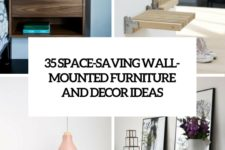35 space-saving wall-mounted furniture and decor ideas cover