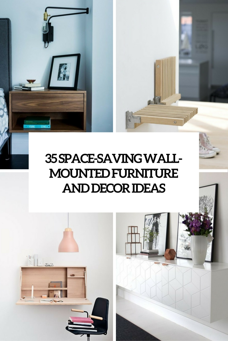 35 Space-Saving Wall-Mounted Furniture And Decor Ideas - DigsDigs