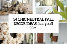 34 chic neutral fall decor ideas that youll love cover