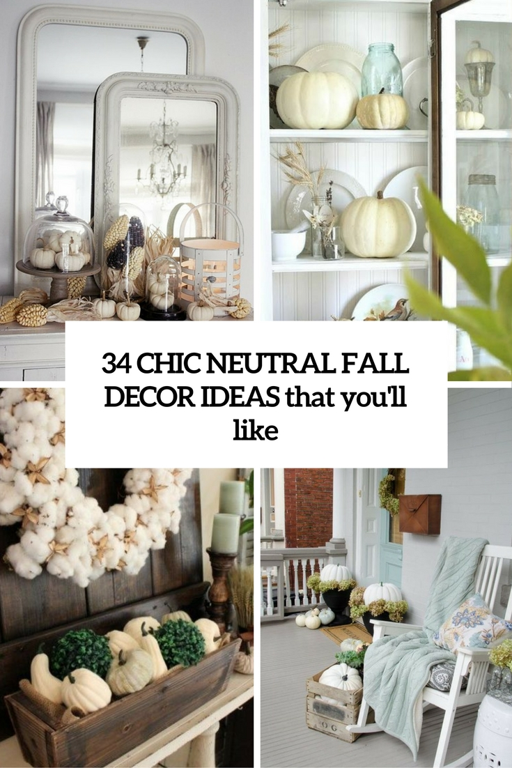 34 Chic Neutral Fall Décor Ideas You'll Like