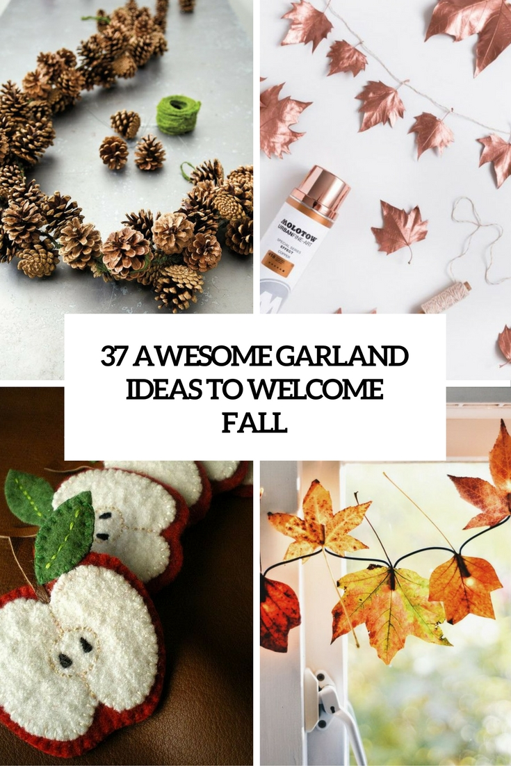 37 Awesome Garland Ideas To Welcome The Fall