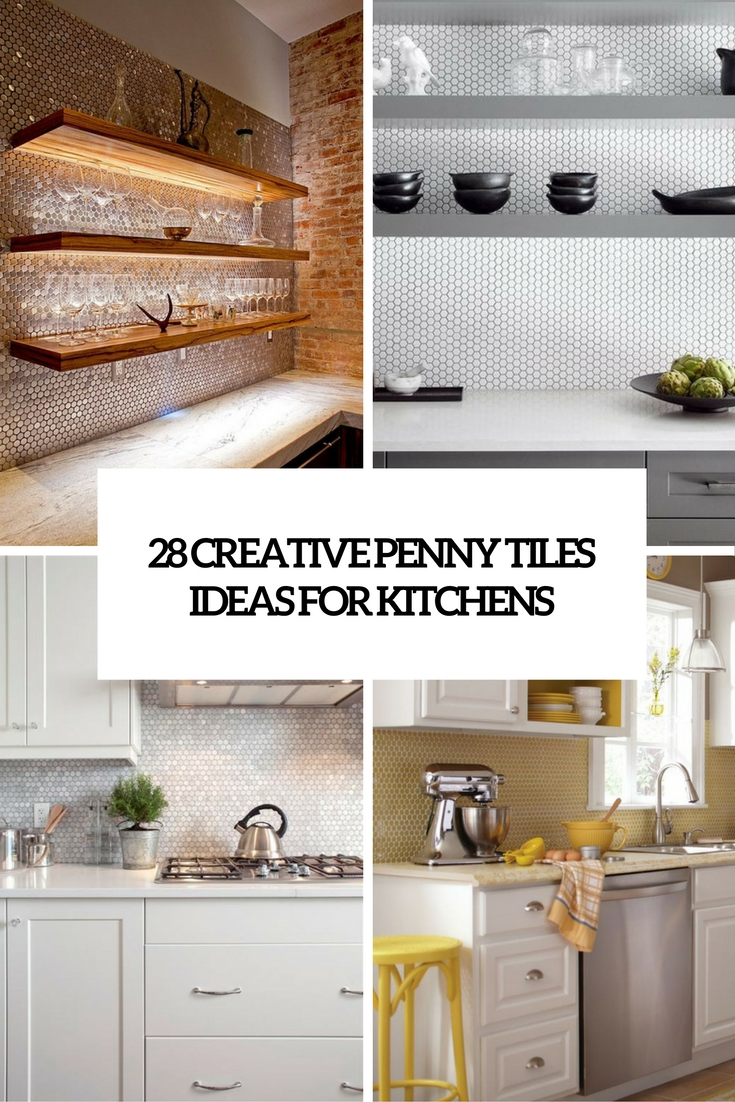 28 creative penny tiles ideas for kitchens digsdigs - New modern house kitchen tiles designs ...