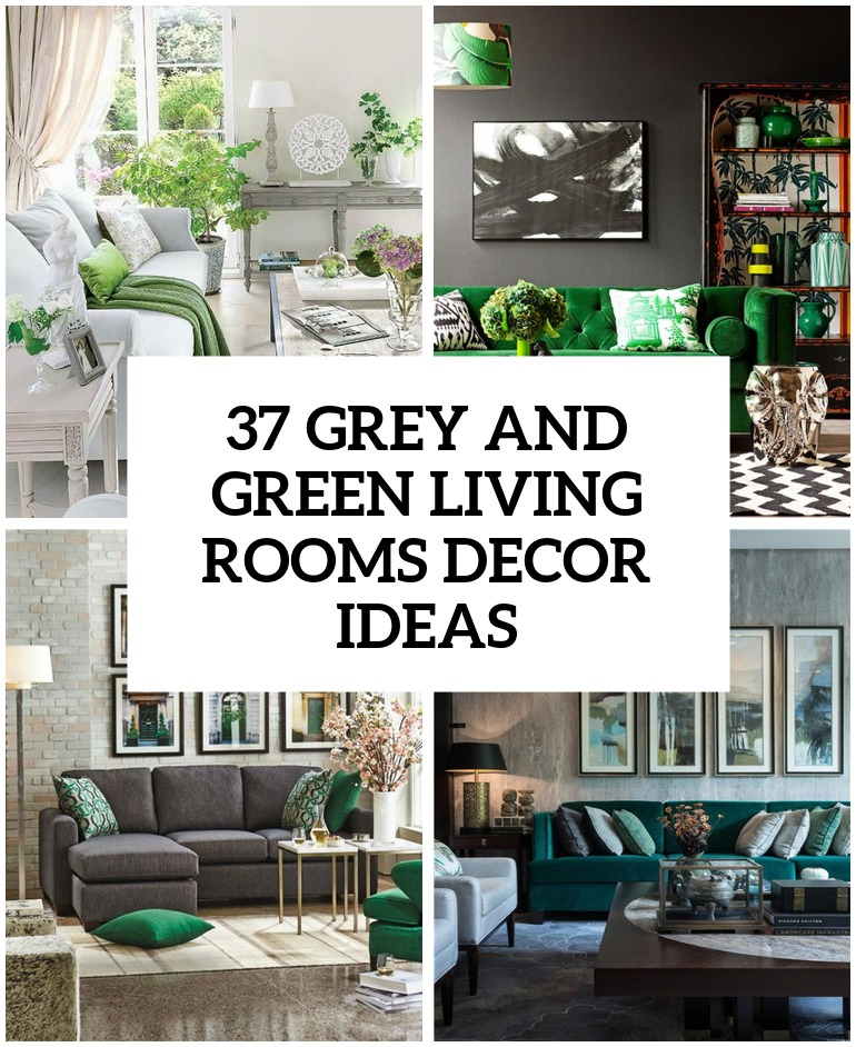 Green Home Design Ideas: 37 Green And Grey Living Room Décor Ideas