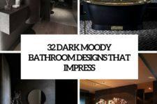 32 dark moody bathroom designs that impress cover