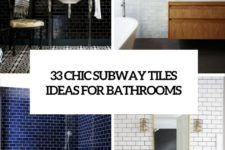 33 chic subway tiles ideas for bathrooms cover