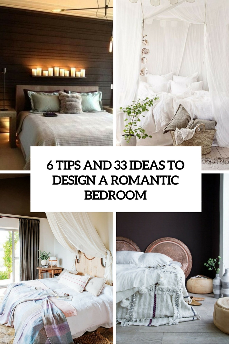 6 Tips And 33 Ideas To Design A Romantic Bedroom