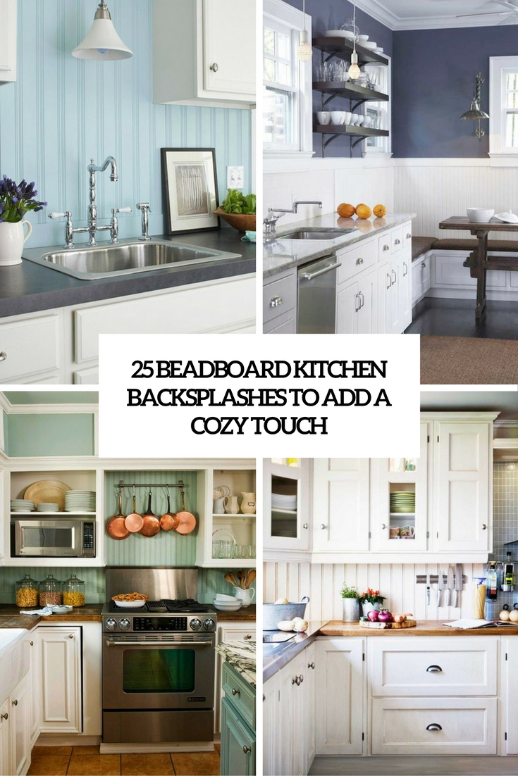 Exceptional Beadboard Kitchen Backsplashes To Add A Cozy Touch Cover