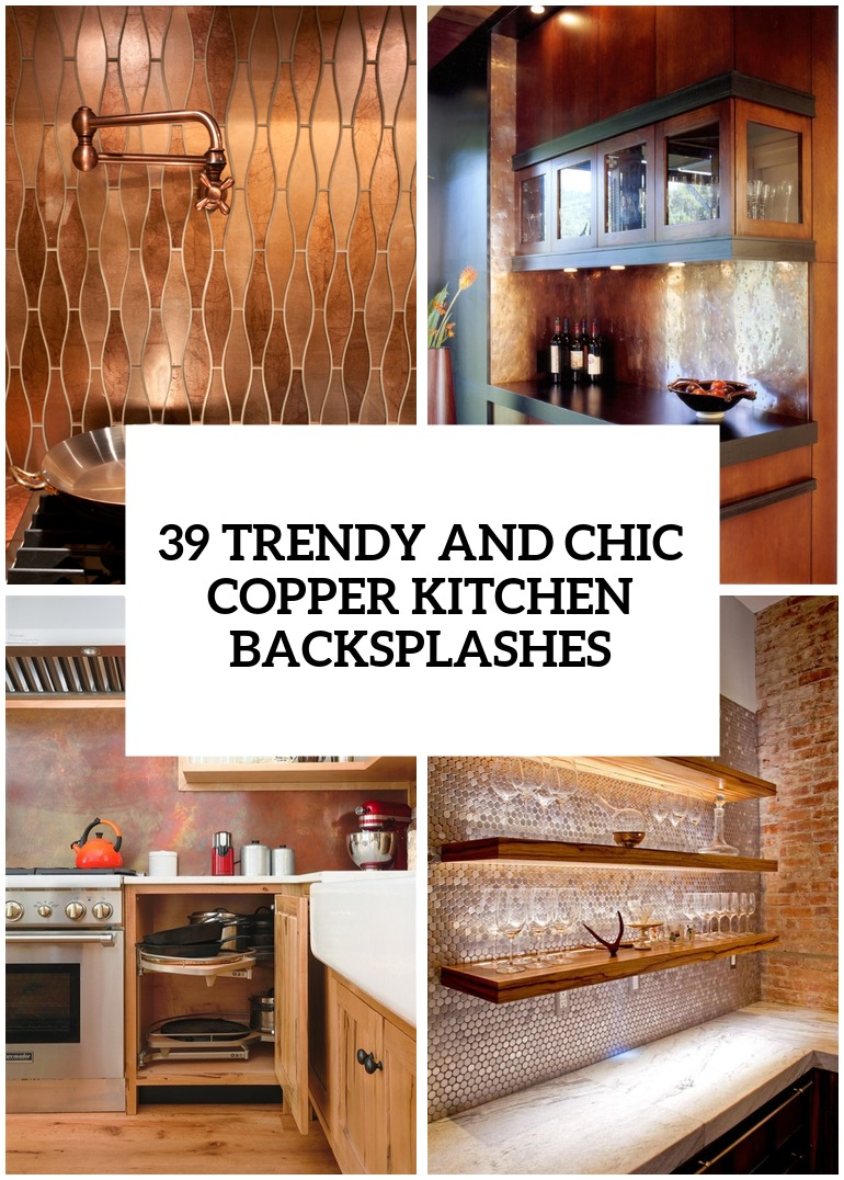 Trendy And Chic Copper Kitchen Backsplashes Cover