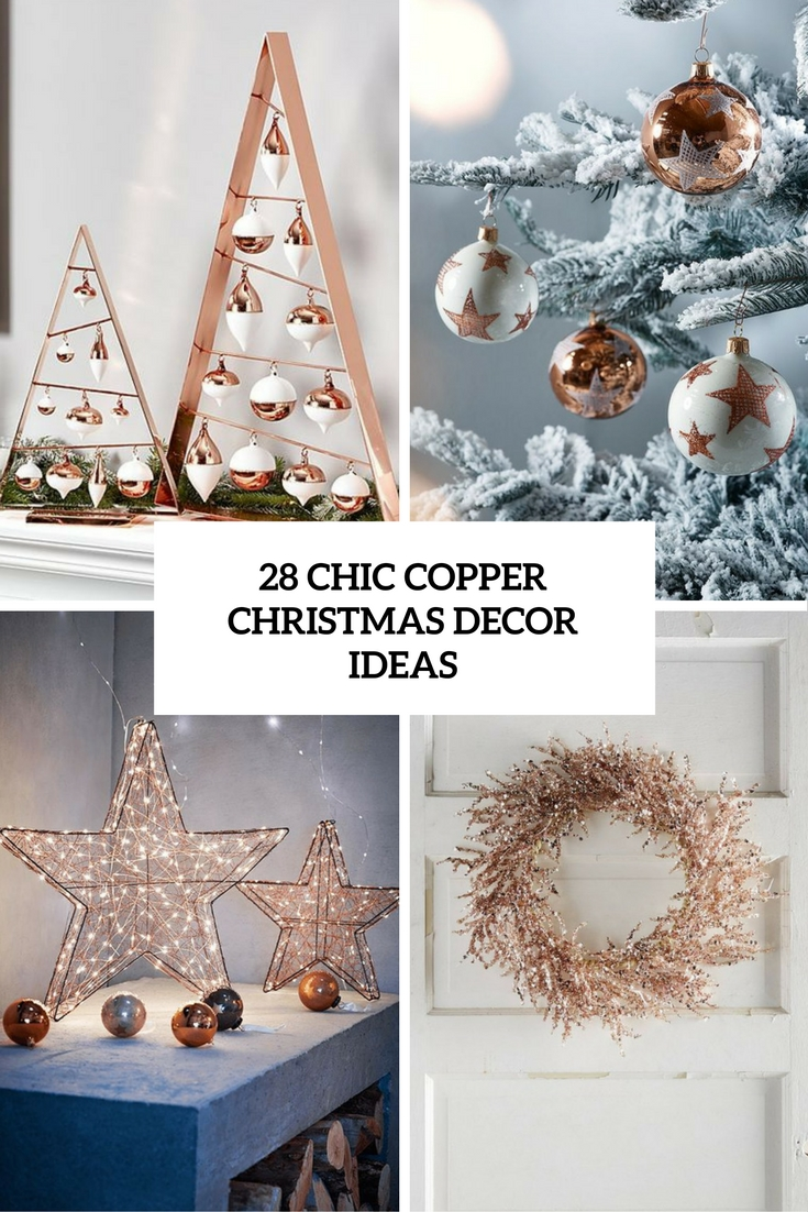 28 Chic Copper Christmas Décor Ideas - DigsDigs