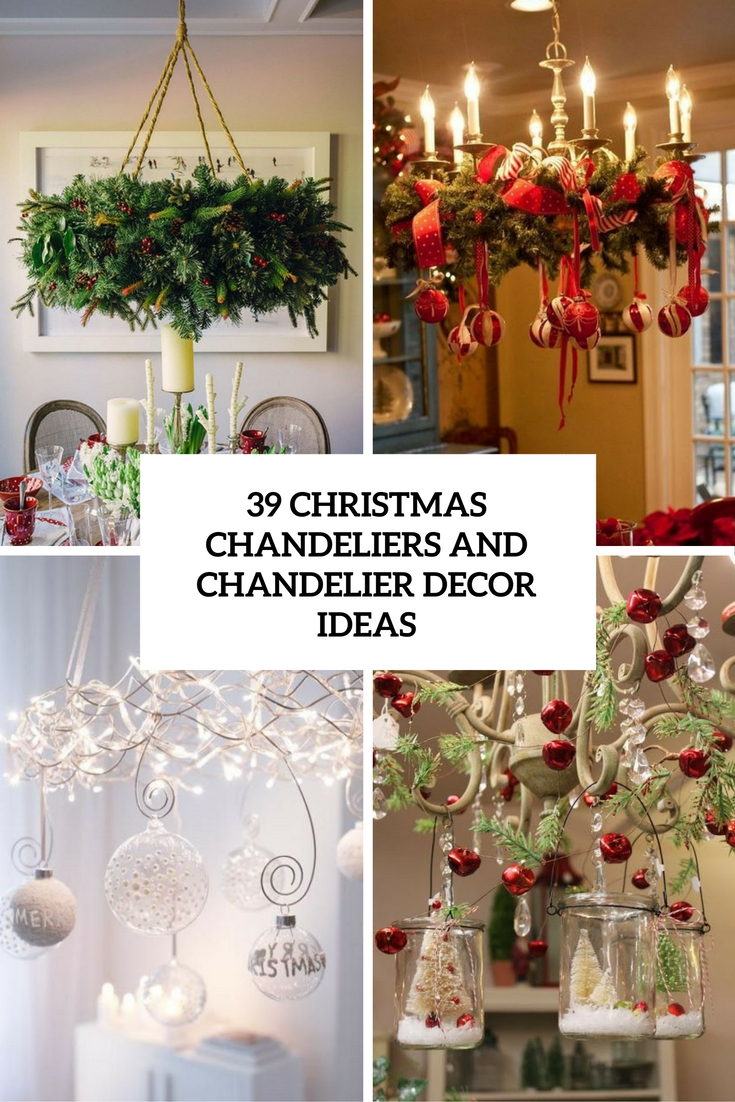 christmas chandeliers and chandelier decor ideas cover - How To Decorate A Chandelier For Christmas