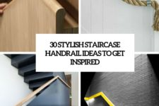 30 stylish handrail ideas to get inspired cover