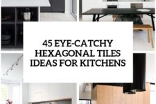 36 eye-catchy hexagon tile ideas for kitchens cover