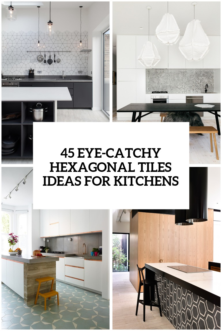 eye catchy hexagon tile ideas for kitchens cover