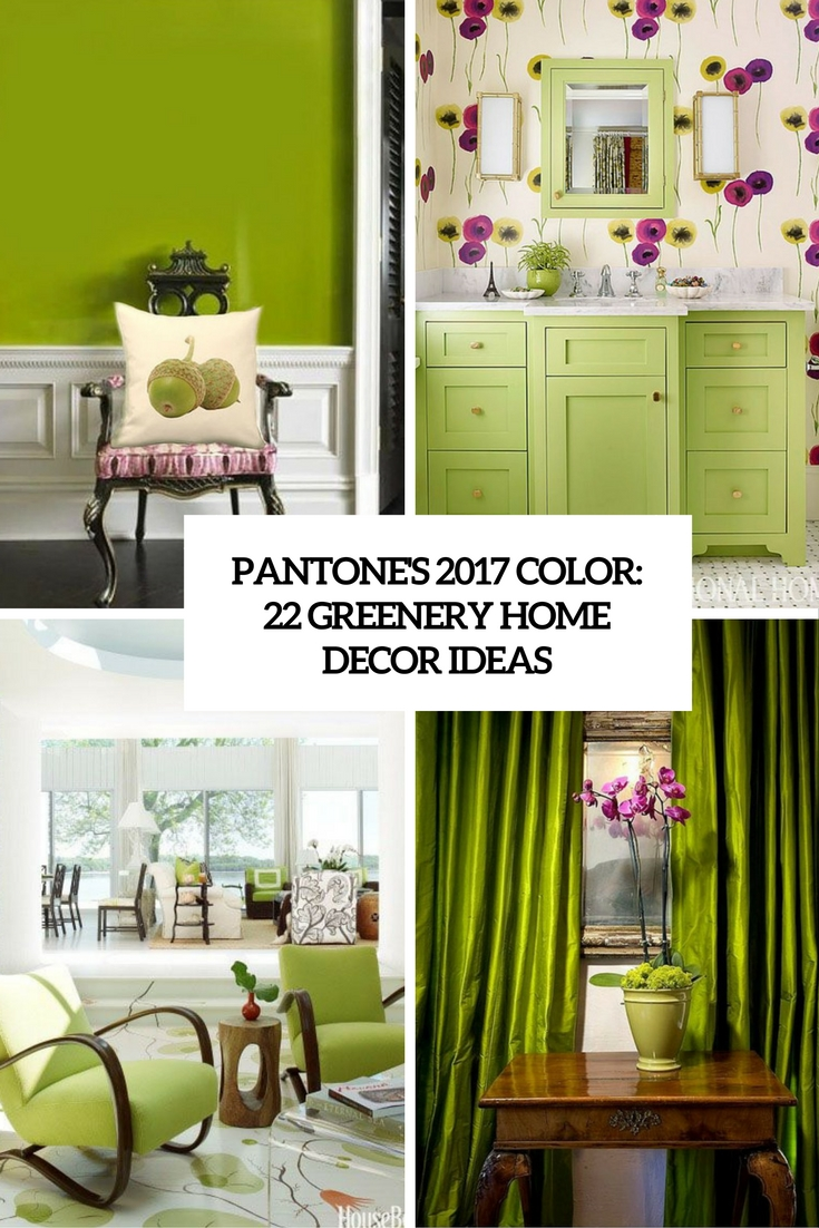 Pantoneu0027s 2017 Color 22 Greenery Home Decor Ideas Cover