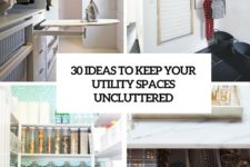 30 ideas to keep your utility spaces uncluttered cover