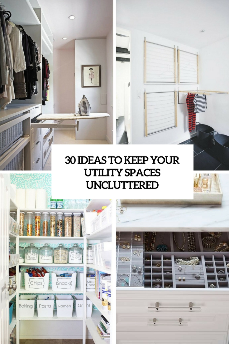 30 Ideas To Keep Your Utility Spaces Uncluttered