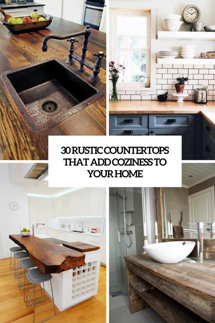 rustic countertops that add coziness to your home cover
