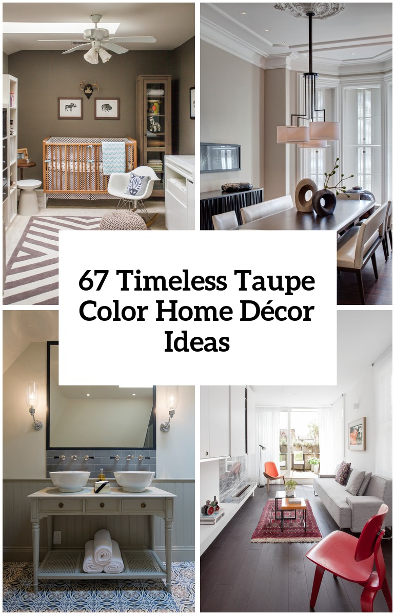 67 Timeless Taupe Color Home Décor Ideas
