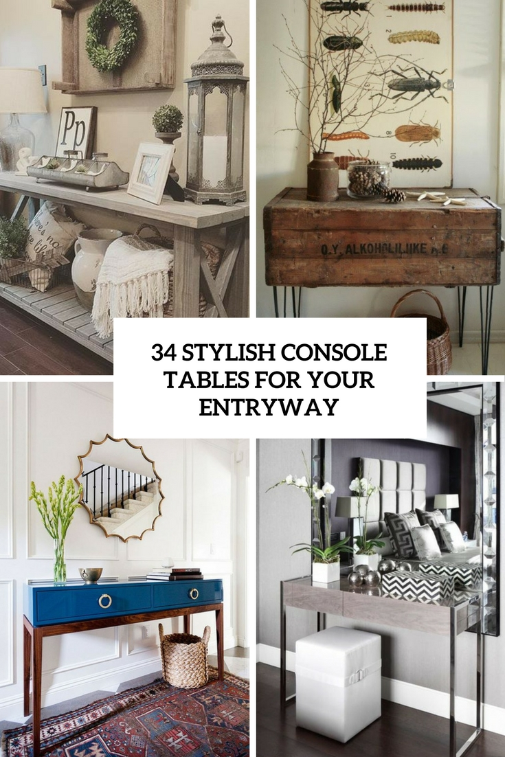 34 Stylish Console Tables For Your Entryway