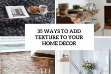 35 ways to add texture to your home decor cover