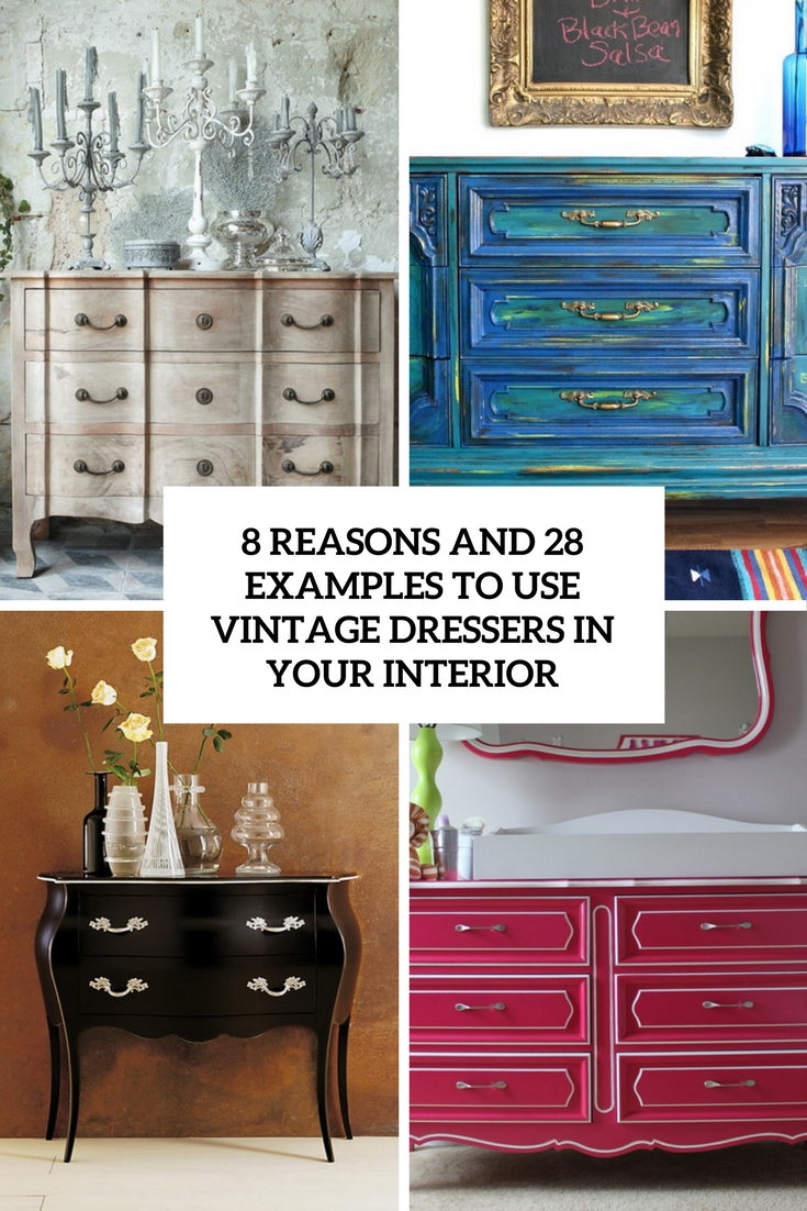 8 reasons and 28 examples to use vintage dressers in the interior cover
