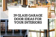 26 glass garage door ideas to rock in your interiors cover