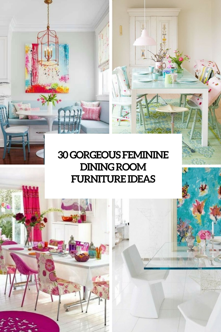 30 Gorgeous Feminine Dining Room Furniture Ideas
