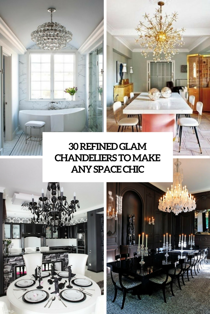 30 Refined Glam Chandeliers To Make Any Space Chic