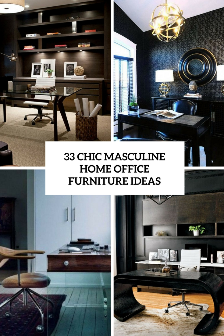33 chic masculine home office furniture ideas digsdigs for Home furniture ideas