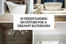 33 feestanding bathtubs for a dreamy bathroom cover