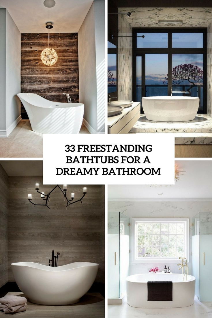 33 Freestanding Bathtubs For A Dreamy Bathroom