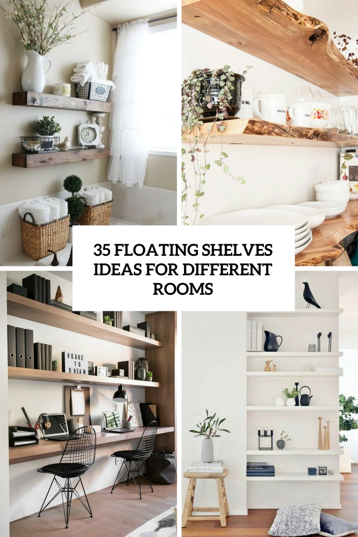 35 Floating Shelves Ideas For Different Rooms