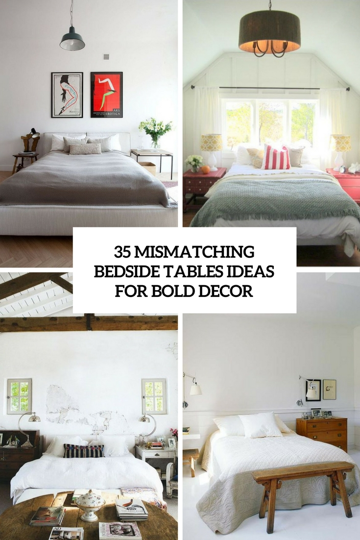 Marvelous Ideas For Bedside Tables Part - 8: 35 Mismatching Bedside Tables Ideas For Bold Decor