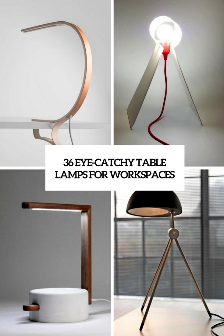 36 Eye-Catchy Table Lamps For Workspaces