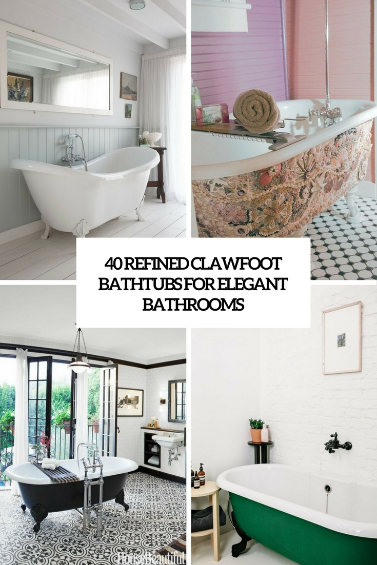 40 Refined Clawfoot Bathtubs For Elegant Bathrooms