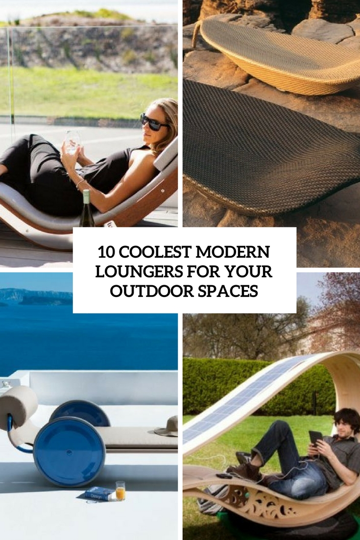 10 Coolest Modern Loungers For Your Outdoor Spaces