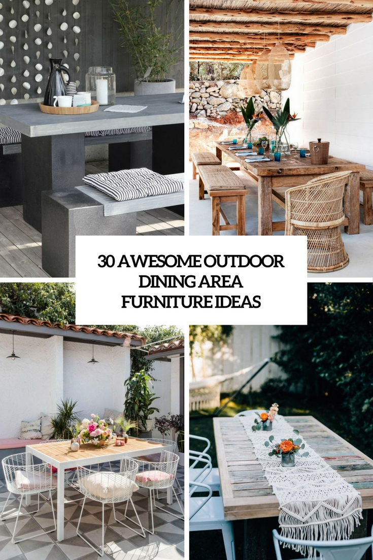 30 Awesome Outdoor Dining Area Furniture Ideas