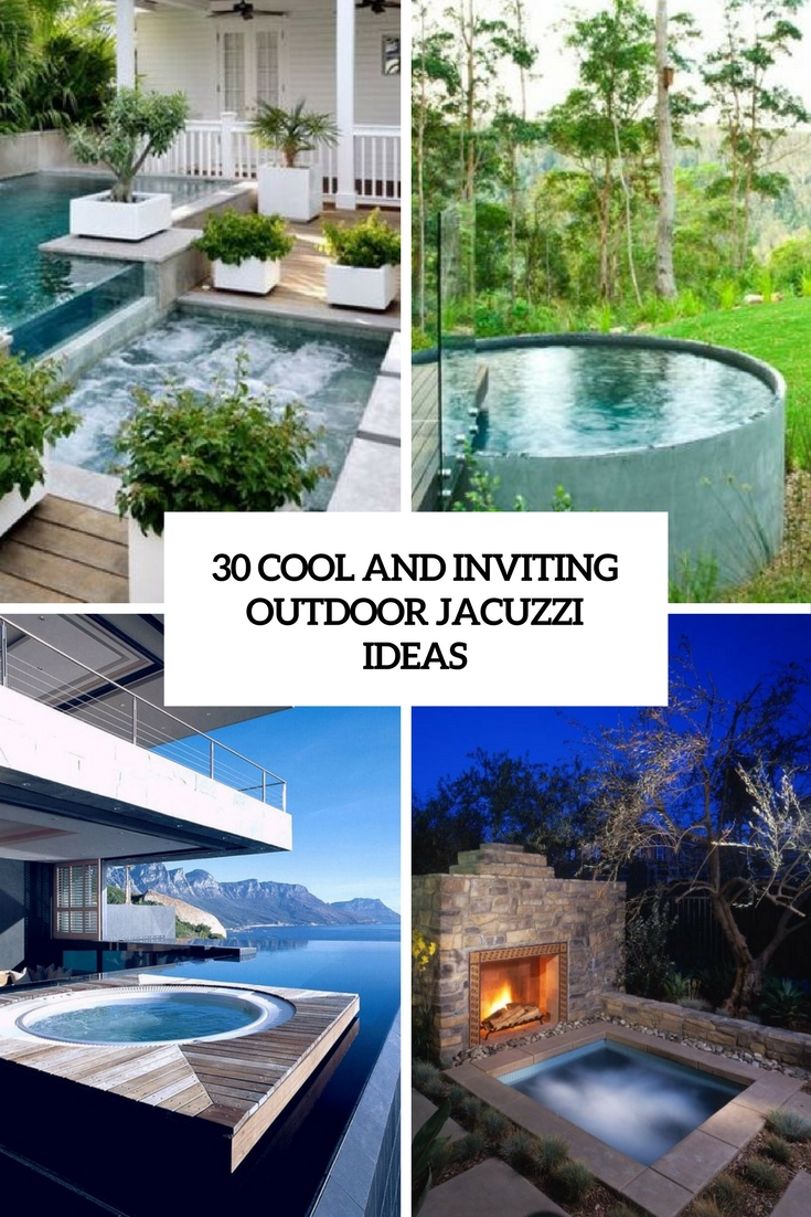 30 Cool And Inviting Outdoor Jacuzzi Ideas